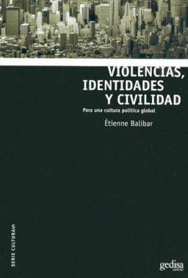 Violencias, Identidades y Civilidad: Para una Cultura Politica Global