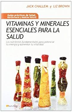 Vitaminas y Minerales Esenciales Para La Salud 9788497633611