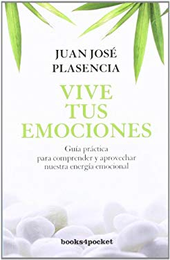 Vive Tus Emociones = Live Your Emotions 9788492801244