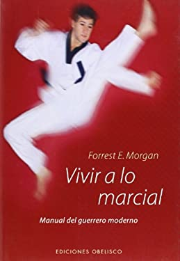 Vivir A Lo Martial = Living the Martial Way