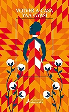 Volver a casa (Spanish Edition) - Yaa Gyasi