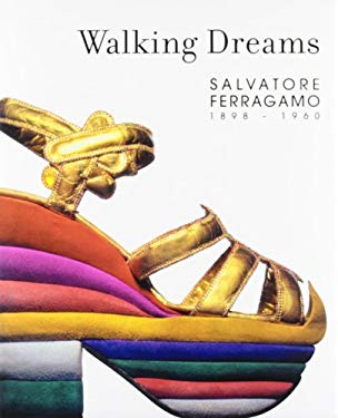 Walking Dreams: Salvatore Ferragamo, 1898-1960 9788493442637