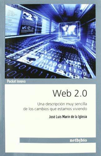 Web 2.0. Una Descripcin Muy Sencilla de Los Cambios Que Estamos Viviendo 9788497454834