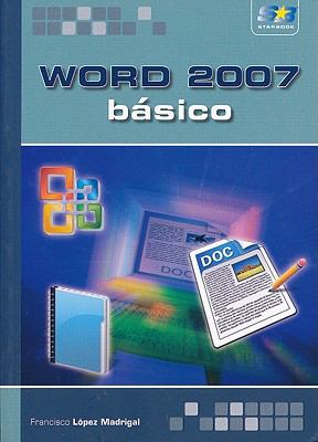 Word 2007 Bsico: Introduction to Word 2007 9788493689629