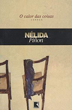 O Calor Das Coisas - Pinon, Nelida