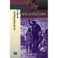 Pentecostalismo: Sentidos Da Palavra Divina - Campos Jr, Luis De Castro