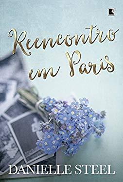 Reencontro em Paris (Em Portugues do Brasil) - Danielle Steel