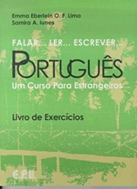Falar...Ler...Escrever...Portugues Exercicios: Um Curso Para Estrangeiros (Portuguese Edition) - Lima, Emma Eberlein, Iunes, Samira Abirad
