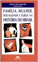 Familia, mulher, sexualidade e Igreja na historia do Brasil (Portuguese Edition)