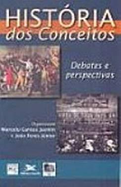 Histria Dos Conceitos. Debates E Perspectivas (Em Portuguese do Brasil) - Marcelo Gantus Jasmin