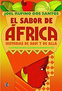 El Sabor de Africa: Historias de Aqui y de Alla - Santos, Joel Rufino DOS / Scatamacchia, Claudia