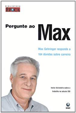 Pergunte ao Max (Em Portuguese do Brasil) - Max Gehringer