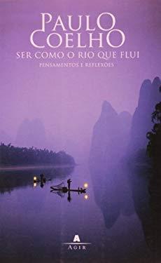 Ser Como O Rio Que Flui Pensamentos E Reflexoes - Paulo Coelho