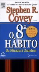 8 Hbito: da Eficcia  Grandeza, O - Stephen R. Covey