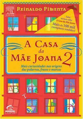 A Casa Da M~ae Joana 2: Mais Curiosidades NAS Origens Das Palavras, Frases E Marcas 9788535211696