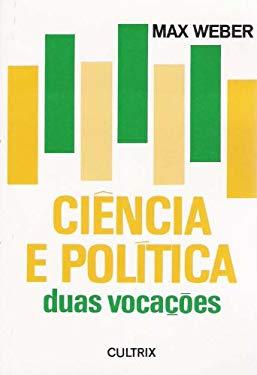 Cincia E Poltica. Duas Vocaes (Em Portuguese do Brasil)