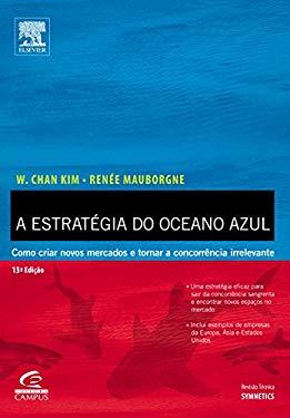 Estrategia do Oceano Azul - Blue Ocean Strategy (Em Portugues do Brasil) - W Chan Kim, Rene Mauborgne