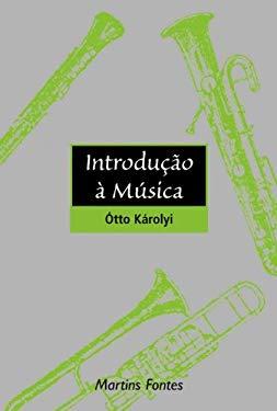 Introducao A Musica (Em Portuguese do Brasil) - Otto Karolyi