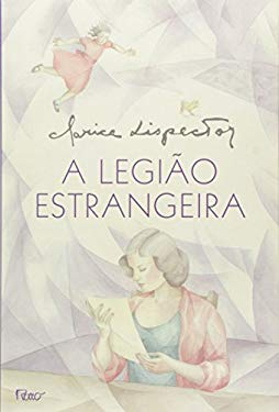 Legiao Estrangeira (Em Portugues do Brasil) - Clarice Lispector