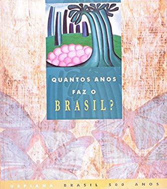 Quantos Anos Faz o Brasil? - Universidade de So Paulo. USP