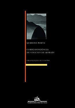 Querido Poeta: Correspondencia de Vinicius de Moraes Com Abgar Renault ... [Et Al.] - Moraes, Vinicius De