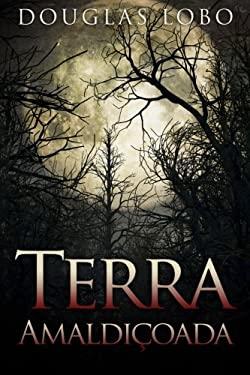 Terra Amaldioada (Portuguese Edition)