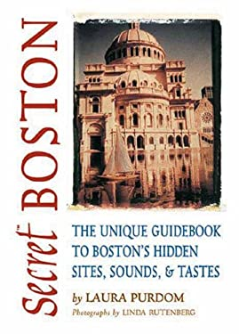 Secret_Boston_The_Unique_Guidebook_to_Bostons_Hidden_Sites_Sounds_&_Tastes_Secret_Guides