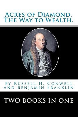 Acres of Diamond. - Conwell, Russell H. / Franklin, Benjamin