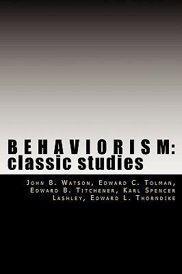 Behaviorism - Watson, John B. / Tolman, Edward C. / Titchener, Edward B.