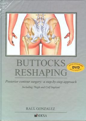 Buttocks Reshaping: Posterior Contour Surgery: A Step-By-Step Approach Including Thigh and Calf Implant 9788560138005