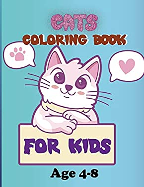 Cats Coloring Book: For Kids Age 4-8