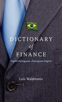 Dictionary of Finance: English-Portuguese Portuguese-English 9788563134011