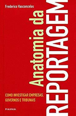 Anatomia Da Reportagem (Em Portuguese do Brasil) - VASCONCELOS, FREDERI