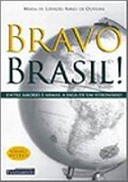 Bravo Brasil!: Entre Amores e Armas, a Saga de um Visionrio - Maria De Lourdes Abreu Oliveira