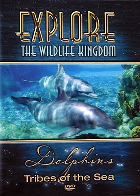Dolphins: Tribes of the Sea