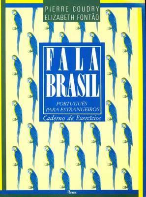 Fala Brasil Portugues Para Estrangeiros Execicios - Coudry, Pierre