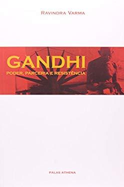 Gandhi: Poder, Parceria e Resistencia - n/a