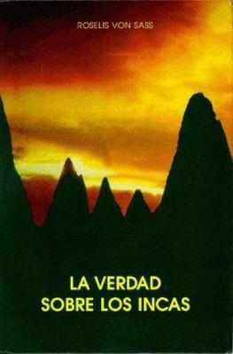 La Verdad Sobre Los Incas (Spanish) 9788572790383