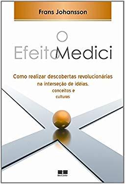 O Efeito Medici (Em Portuguese do Brasil) - Frans Johansson