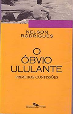O Obvio Ululante: Primeiras Confiss~oes: Cronicas