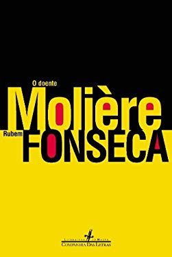 O doente Moliere (Literatura ou morte) (Portuguese Edition) - Fonseca, Rubem