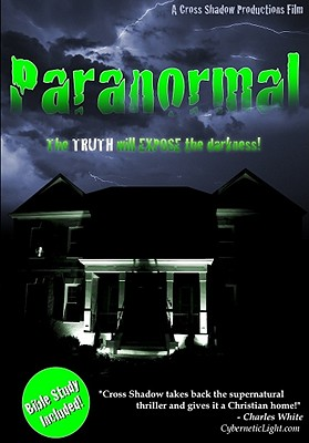 Paranormal: The Truth Will Expose the Darkness!