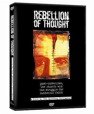 Rebellion of Thought-Post Modernism the Church & Struggle