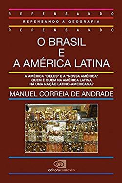 O Brasil e a America Latina (Colecao Repensando a geografia) (Portuguese Edition) - Andrade, Manuel Correia de Oliveira