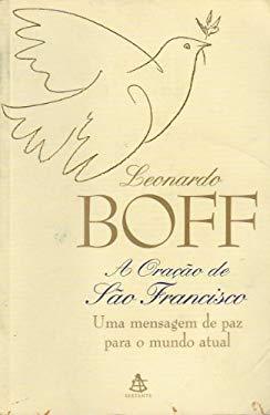 Orao de So Francisco: uma Mensagem de Paz P. - Leonardo Boff
