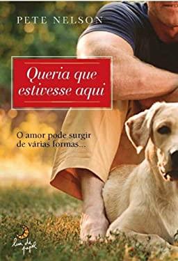 Queria Que Estivesse Aqui (Em Portugues do Brasil) - Pete Nelson