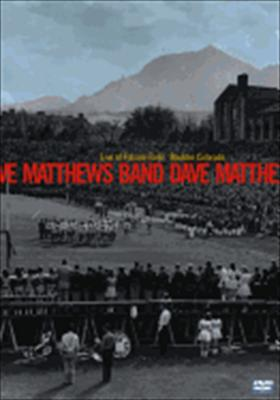 Dave Matthews Band: Live at Folsom Field - Boulder, Colorado