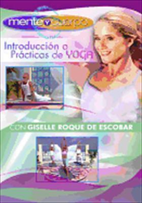 Mente y Cuerpo: Introduccion a Practicas de Yoga