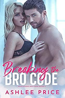 Breaking The Bro Code (Hawthorne Brothers)