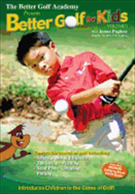 Better Golf for Kids Volume 1